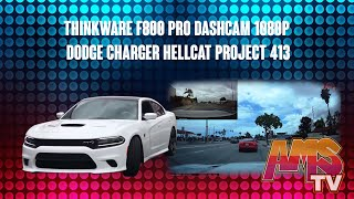 Thinkware F800 Pro Dashcam 1080P Dodge Charger Hellcat Project 413