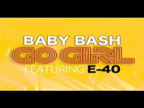 """Baby Bash ft E-40 """"Go Girl"""""""