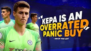 """Kepa Is An OVERRATED Panic Buy"" 