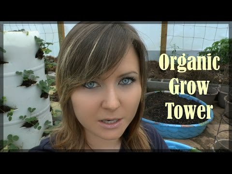 Build An Organic Self Sustaining Grow Tower