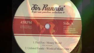 "Paul Fox~Money World~Sir Runnin 12""~Unlisted Fanatic"
