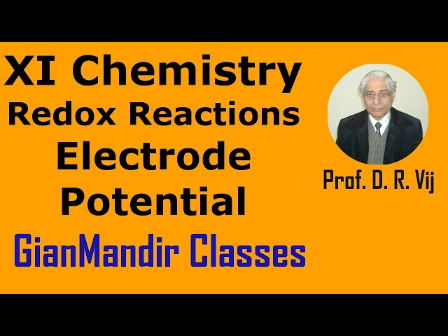 XI Chemistry - Redox Reactions -  Electrode Potential by Ruchi Mam