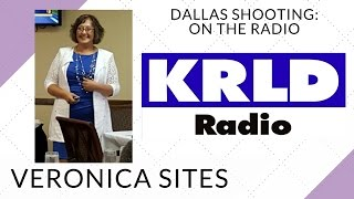 Dallas Shooting Live on the Radio | Veronica Sites