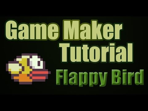 How to Make Flappy Bird | Game Maker Tutorial HD [WITH DOWNLOAD]