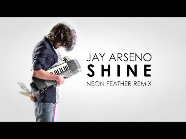 Jay Arseno - Shine! (Neon Feather Remix) INSTRUMENTAL