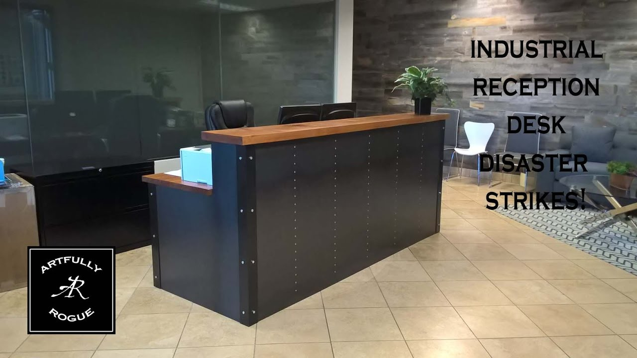 Disaster Industrial Reception Desk Project Youtube