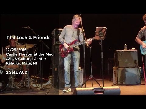 Phil Lesh and Friends Live in Maui - 12/29/2016 Full Show AUD