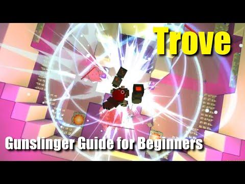 Trove Gunslinger Guide For Beginners