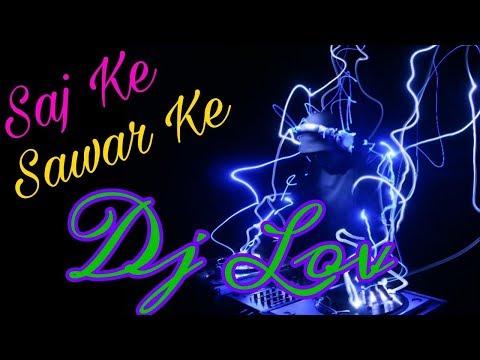 Saj Ke Sawar Ke_2@18 Electro Piano Edit Mix By (DJ Love Jaunpur) || Djs4All