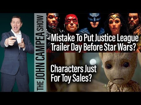 Justice League Trailer The Day Before The Star Wars One A Mistake? - The John Campea Show