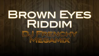 Brown Eyes Riddim Megamix FREE Download | Mixed by DJ Frenchy | Allegro Worldwide