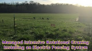Rotational Grazing Electric Fencing Install - Part 1