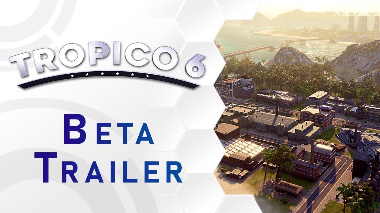 Начать играть в бету Tropico 6 можно уже сегодня на PC. Появился новый трейлер