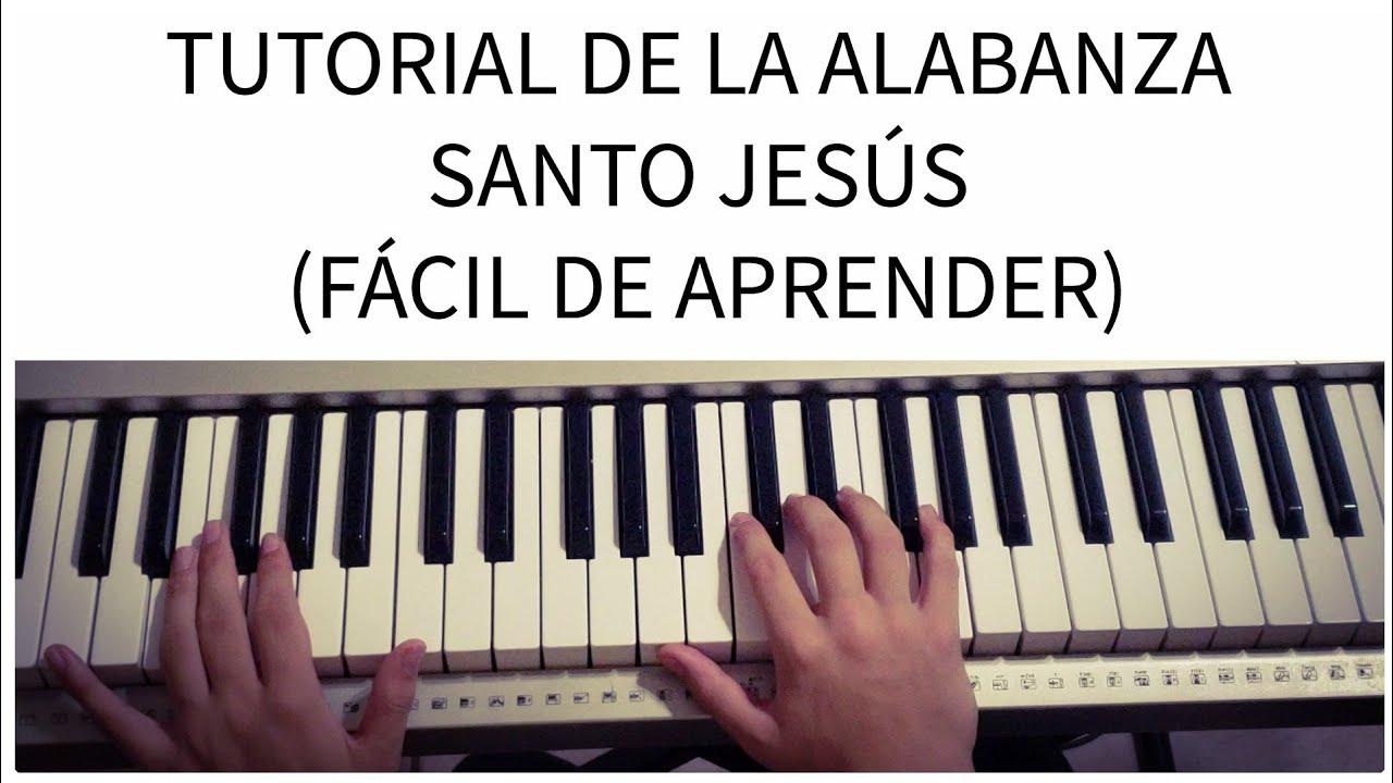 TUTORIAL DE LA ALABANZA SANTO JESUS ( FACIL DE APRENDER )