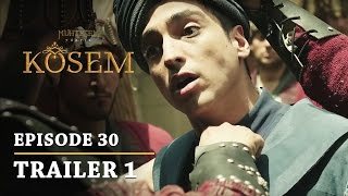 """Magnificent Century Kosem"" Episode 30 Trailer 1 - English Subtitles"