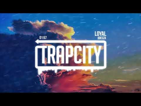 ODESZA - Loyal