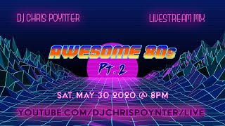 Awesome 80s (Pt. 2) Live DJ Mix