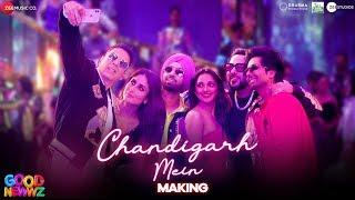 Chandigarh Mein - Making | Good Newwz | Akshay, Kareena, Diljit, Kiara | Badshah, Harrdy