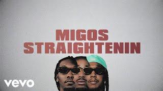 Migos - Straightenin (Lyric Video)