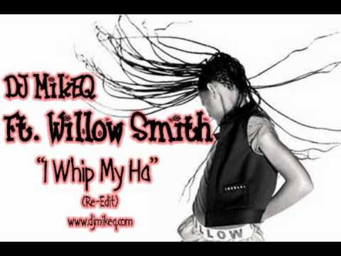 DJ MikeQ ft. Willow Smith - I Whip My Ha