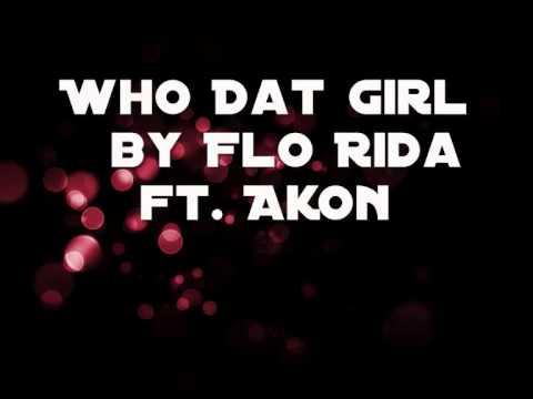 Flo Rida ft. Akon - Who Dat Girl [w/Lyrics]