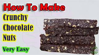 Crunchy chocolate Nuts Recipe very Easy at Home