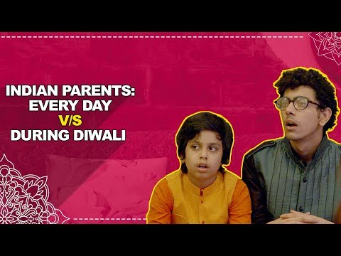 ScoopWhoop: Indian Parents - Every Day v/s During Diwali