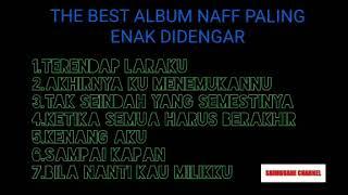 LAGU NAFF PALING ENAK DI DENGAR- THE BEST ALBUM