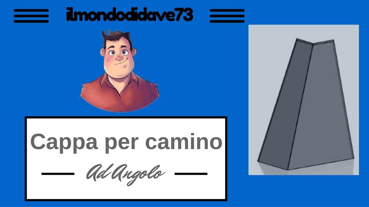 Solidworks italiano cappa camino ad angolo tutorial for Cappa camino