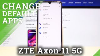 How to Set Up Default Browser in ZTE Axon 11 5G – Set App like Default