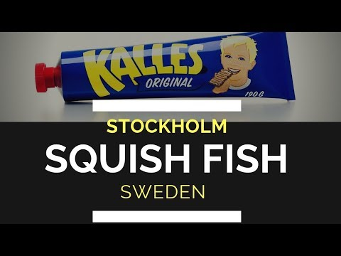 Stockholm, Sweden - What In The Heck Is Squish Fish