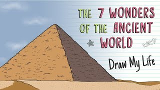 THE 7 WONDERS OF THE ANCIENT WORLD | Draw My Life