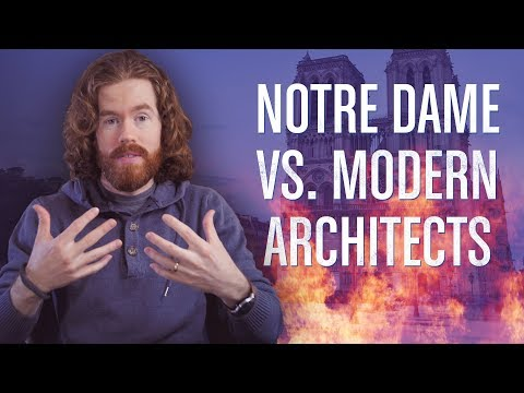 Notre Dame vs. Modern Architects