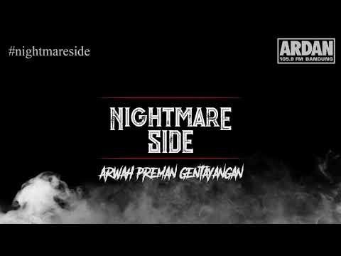 Arwah Preman Gentayangan [NIGHTMARE SIDE OFFICIAL] - ARDAN RADIO