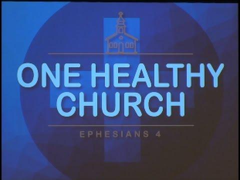 One Healthy Church ... Unity ... Part 1