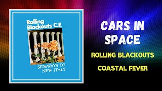 Rolling Blackouts Coastal Fever - Cars in Space (Lyrics)