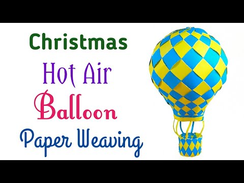 DIY Paper Hot Air Balloon | Paper Weaving | How to Make Hot Air Balloon | DIY Paper Craft