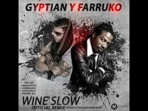 Farruko y Gyptian - Wine SLow ( Reggaeton 2013) ♦DALE ME GUSTA♦