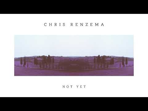 "Download  Chris Renzema - ""Not Yet""  Audio Gratis, download lagu terbaru"