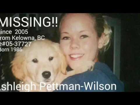 Ashleigh Louise Pettman-Wilson vanished 2005 Kelowna