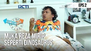 KESEMPATAN KEDUA - Muka Reza Bikin Kaget Kaya Dinosaurus (full) [1 November 2018]