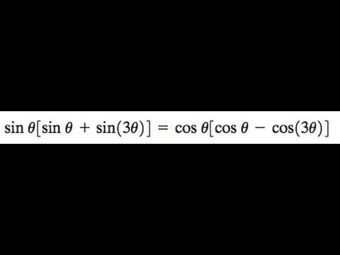 sin(x)[sin(x) + sin(3x)] = cos(x)[cos(x) - cos(3x)]