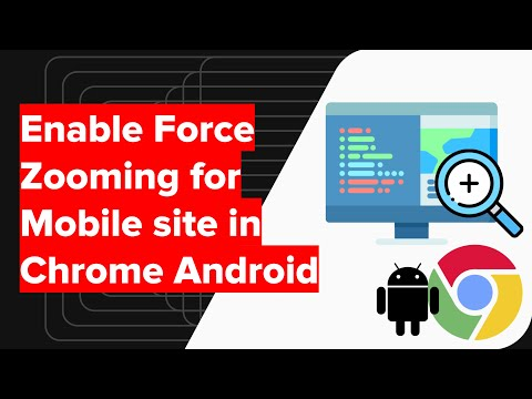 How to Enable Force Zoom for Mobile site in Chrome Android?
