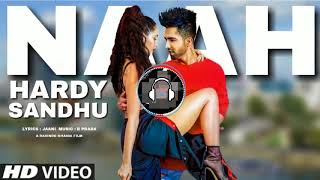 Naah | 3D Audio | Bass Boosted | Hardy Sandhu | Nora Fatehi | Virtual 3d Audio