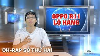 Oh-RAP 02: Oppo R11 rò rì, ra mắt QuickCharge 4+, ZTE nubia Z17, LG Pay
