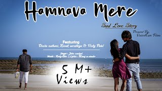 Humnava Mere  Sad Love Story  Presents By VisionCam Films  Jubin Nautiyal