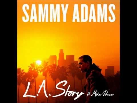Mike Posner LA Story ft. Sammy Adams (2017)