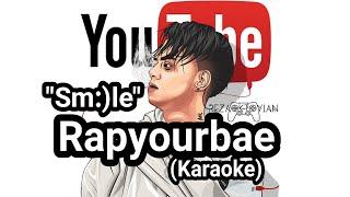 """Rapyourbae - Smile (Karaoke) """"Reza Oktovian"""""""