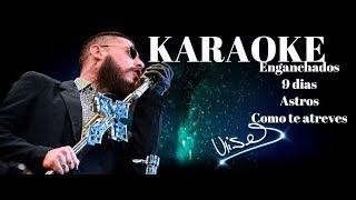 KARAOKE- Enganchados de ULISES BUENO (9 dias- Astros- Como te atreves)