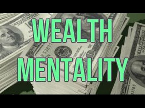 How to Develop a Wealth Mentality! ( Law Of Attraction) -This Works!